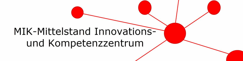 MIK – Mittelstand Innovations- und Kompetenzzentrum